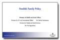 Swedish Family Policy. Pia Fagerström