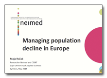 Maja Rocak. Managing population decline in Europe